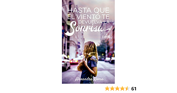 Hasta Que El Viento Te Devuelva La Sonrisa Spanish Edition Ebook Roma Alexandra Kindle Store