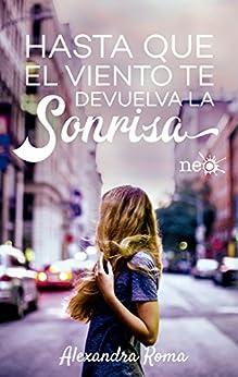 Hasta que el viento te devuelva la sonrisa (Spanish Edition) by [Roma, Alexandra]