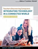 img - for Teachers Discovering Computers - Integrating Technology in a Connected World - Complete (7th, 12) by Shelly, Gary B - Gunter, Glenda A - Gunter, Randolph E [Paperback (2011)] book / textbook / text book