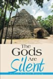 img - for The Gods Are Silent book / textbook / text book