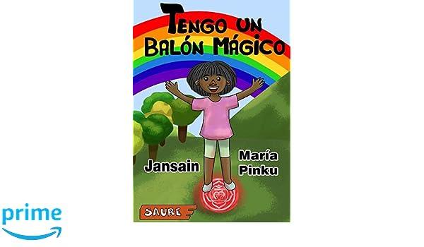 TENGO UN BALÓN MÁGICO: 1 (Respirosana): Amazon.es: Jansain, María ...