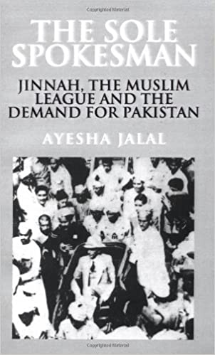 The Sole Spokesman: Jinnah, the Muslim League and the Demand for Pakistan (Cambridge South Asian Studies) by Jalal, Ayesha published by Cambridge University Press
