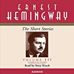The Short Stories, Volume III | Ernest Hemingway