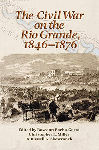 Civil War on the Rio Grande (Elma Dill Russell Spencer Series in the West and Southwest)