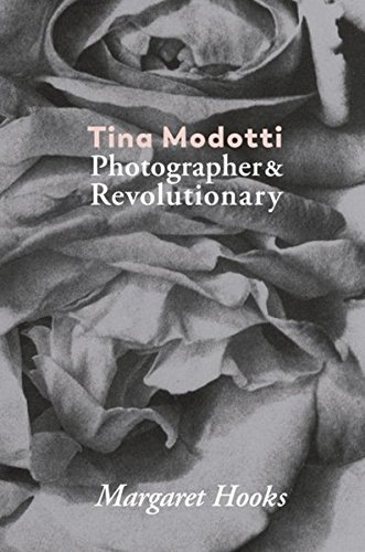 Tina Modotti: Photographer & Revolutionary PDF