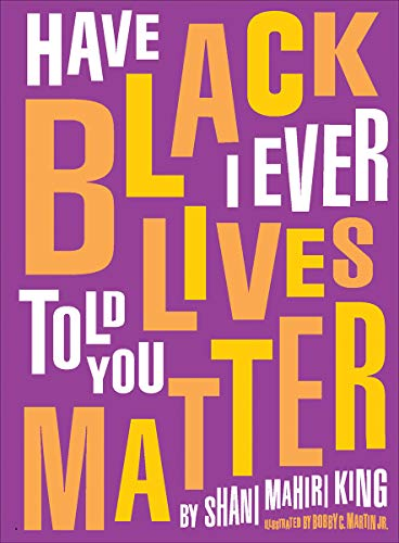 Book Cover: Have I Ever Told You Black Lives Matter