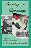 img - for Camping In Wyoming: A 1910 wedding trip to Yellowstone National Park book / textbook / text book