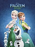 Frozen Fever by Chris Buck