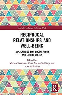Reciprocal Relationships and Well-being: Implications for Social Work and Social Policy (Routledge Advances in Social Work) (1138645079) | Amazon price tracker / tracking, Amazon price history charts, Amazon price watches, Amazon price drop alerts