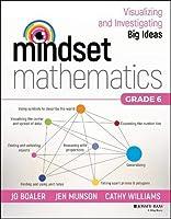 Mindset Mathematics: Visualizing and Investigating Big Ideas, Grade 6