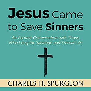 Jesus Came to Save Sinners Audiobook