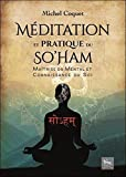 Méditation et pratique du So'Ham - Maîtrise du mental et connaissance du Soi
