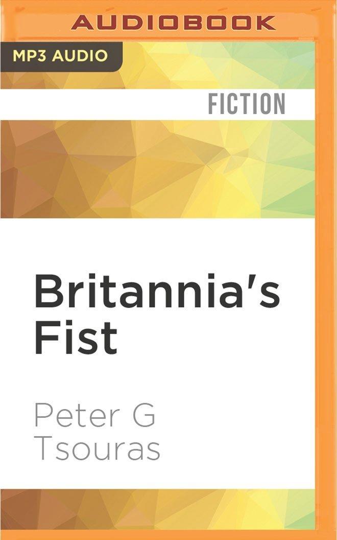 Britannia's Fist: From Civil War to World War Volume 1 of The Britannia's Fist Trilogy