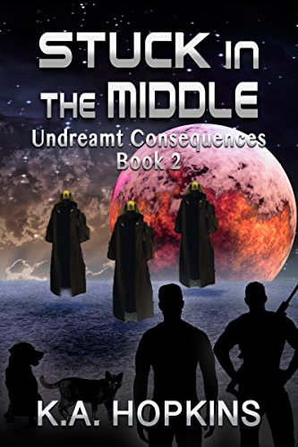 Stuck in the Middle (Undreamt Consequences Book 2)