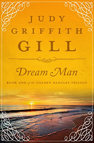 Dream Man (The Golden Bangles Trilogy Book (Dream Bangle)