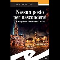 Nessun posto per nascondersi: Un'indagine del commissario Cataldo (Italian Edition)