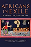 img - for Africans in Exile: Mobility, Law, and Identity (Framing the Global) book / textbook / text book