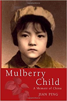 Mulberry Child: A Memoir Of China Book Pdf