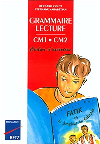Amazon Fr Grammaire Lecture Cm1 Cm2 Karabetian Etienne Stephane Coute Bernard Livres