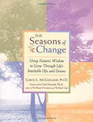 Seasons of Change : Using Nature's Wisdom to Grow Through Life's Inevitable Ups and Downs