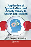 img - for Application of Systemic-Structural Activity Theory to Design and Training (Ergonomics Design & Mgmt. Theory & Applications) book / textbook / text book