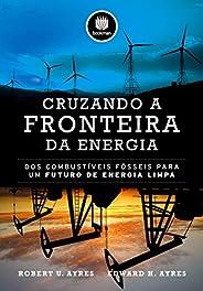Cruzando a Fronteira da Energia: Dos Combustíveis Fósseis para um Futuro de Energia Limpa