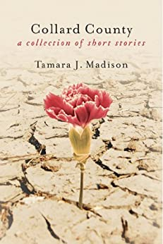 Collard County: A Collection of Short Stories by [Madison, Tamara J.]
