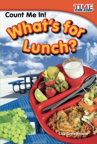 Count Me In! What's for Lunch? (TIME FOR KIDS® Nonfiction -