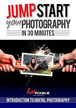 Jump-Start Your Photography In 30 Minutes: Introduction To