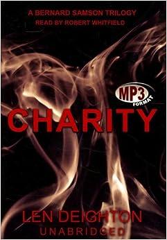 Charity: A Bernard Samson Trilogy