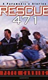 Rescue 471: A Paramedic's Stories