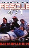 Kyпить Rescue 471: A Paramedic's Stories на Amazon.com