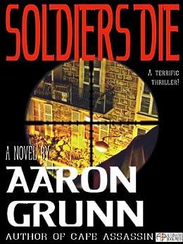 Soldiers Die by [Grunn, Aaron]