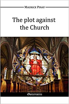 Book The plot against the Church by Maurice Pinay (2016-01-01)