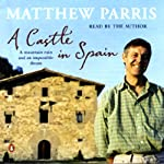 A Castle in Spain: A Mountain Ruin and an Impossible Dream | Matthew Parris