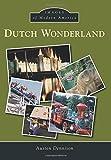 Dutch Wonderland (Images of Modern America)