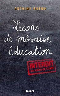 Lecons de môvaise éducation par Antoine Buéno