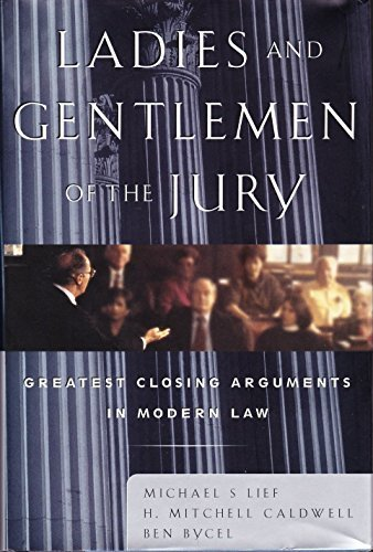 Ladies and Gentlemen of the Jury: Greatest Closing Arguments by Ben Bycel (1998-06-07)