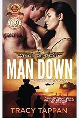 Man Down: Military Romantic Suspense (Wings of Gold) (Volume 3) Paperback