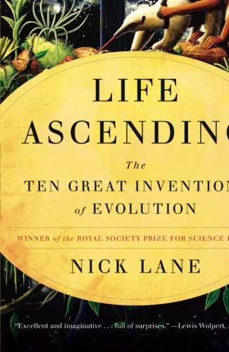 (Life Ascending: The Ten Great Inventions of Evolution)