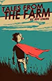 Essex County Volume 1: Tales From The Farm (Essex County)