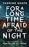 For A Long Time, Afraid Of The Night: A Novel
