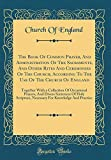 The Book Of Common Prayer, And Administration Of The Sacraments, And Other Rites And Ceremonies Of The Church, According To The Use Of The Church Of ... Of Holy Scripture, Necessa (Latin Edition)