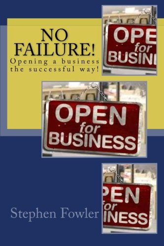 Read Online No Failure!: A Road Map to Opening a Successful Business! ebook