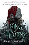 King of Thorns (The Broken Empire) by Lawrence, Mark(August 7, 2012) Hardcover