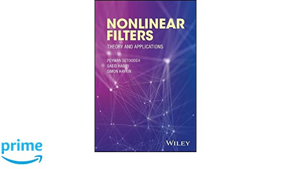 Nonlinear Filters Theory and Applications
