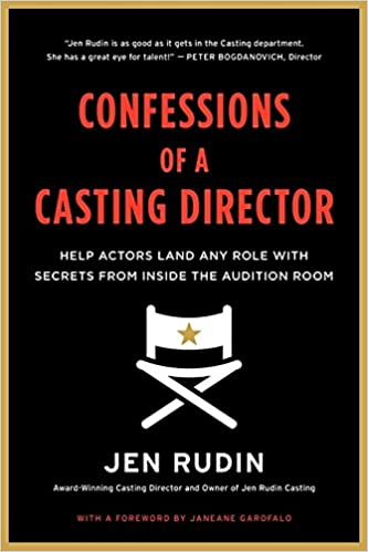 Amazon Confessions Of A Casting Director Help Actors Land Any Role With Secrets From Inside The Audition Room 9780062292094 Jen Rudin Books