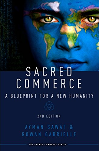 Sacred Commerce: A Blueprint for a New Humanity (The Sacred Commerce Series Book 1) (Commerce Series)