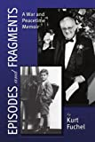 Episodes and Fragments, Kurt Fuchel, 1425790062