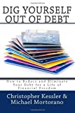 Dig Yourself Out of Debt, Christopher Kessler, 1482577097